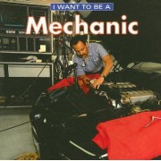 I Want to be a Mechanic by Daniel Liebman