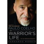 Paulo Coelho: A Warrior's Life by Fernando Morais