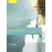 Principles of Health Care Ethics by Richard Edmund Ashcroft