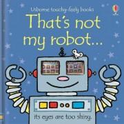That's Not My Robot by Fiona Watt