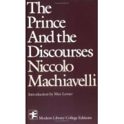 The Prince and the Discourses by Niccolo Machiavelli