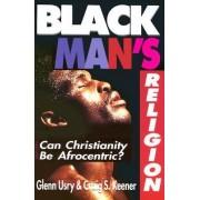 Black Man's Religion by Glen Usry