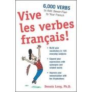 Vive les Verbes Francais! by Dennis M. Long