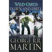 Wild Cards: Down and Dirty by George R. R. Martin