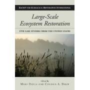 Large-scale Ecosystem Restoration by Mary Doyle