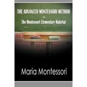 The Advanced Montessori Method - The Montessori Elementary Material by Maria Montessori
