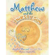 Matthew and the Thirsty Sun by Angeline Khoo