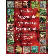 The New Vegetable Growers Handbook by Frank Tozer