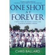 One Shot at Forever by Research Fellow Research School of Pacific and Asian Studies Chris Ballard