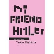 My Friend Hitler by Yukio Mishima