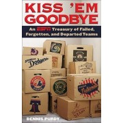 Kiss 'em Goodbye by Dennis Purdy
