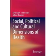 Social, Political and Cultural Dimensions of Health 2016 by Kevin Dew