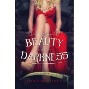 Of Beauty and Darkness by Peggy Martinez