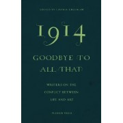 1914-goodbye to All That by Lavinia Greenlaw
