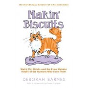 Makin' Biscuits: Weird Cat Habits and the Even Weirder Habits of the Humans Who Love Them