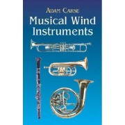 Musical Wind Instruments by Adam Carse