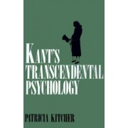 Kant's Transcendental Psychology by Patricia Kitcher