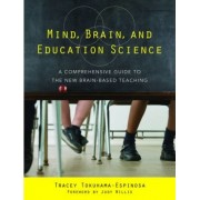Mind, Brain, and Education Science by Tracey Tokuhama-Espinosa