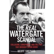 The Real Watergate Scandal by Geoff Shepard