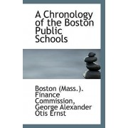 A Chronology of the Boston Public Schools by George Alex (Mass ) Finance Commission