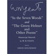 In the Seven Woods and The Green Helmet and Other Poems by W. B. Yeats