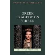 Greek Tragedy on Screen by Pantelis Michelakis