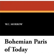 Bohemian Paris of Today by William Chambers Morrow