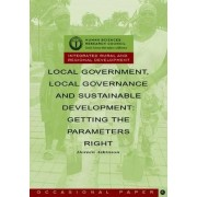 Local Government, Local Governance and Sustainable Development by Doreen Atkinson