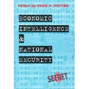 Economic Intelligence and National Security by Evan Potter