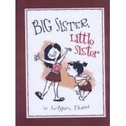 Big Sister, Little Sister by LeUyen Pham