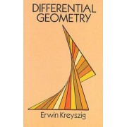 Differential Geometry by Erwin Kreyszig