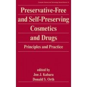 Preservative-Free and Self-Preserving Cosmetics and Drugs by Jon J. Kabara