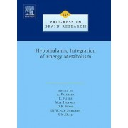 Hypothalamic Integration of Energy Metabolism: Volume 153 by A. Kalsbeek