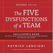 The Five Dysfunctions of a Team: Facilitator's Guide Set Deluxe by Patrick M. Lencioni