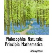 Philosophl Naturalis Principia Mathematica by Anonymous