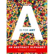 A is for Art by Stephen T Johnson