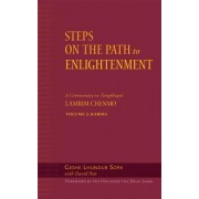Steps on the Path to Enlightenment: Karma: A Commentary on the Lamrim Chenmo v. 2 by Geshe Lhundup Sopa