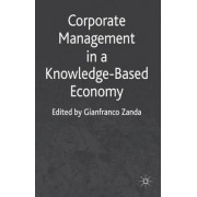 Corporate Management in a Knowledge-Based Economy by Gianfranco Zanda