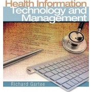 Health Information Technology and Management by Richard Gartee