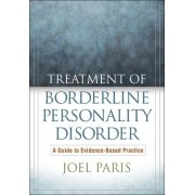 Treatment of Borderline Personality Disorder by Joel Paris