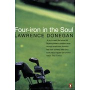Four Iron in the Soul by Lawrence Donegan