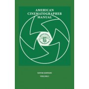 American Cinematographer Manual 9th Ed. Vol. I by Asc Stephen H Burum
