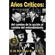 Anos Cr Ticos by Enrique Ros