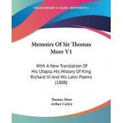 Memoirs of Sir Thomas More V1 by Sir Thomas More
