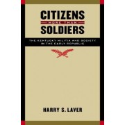 Citizens More than Soldiers by Harry S. Laver