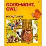 Good-Night, Owl! by Pat Hutchins