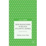 Skin Bleaching in Black Atlantic Zones: Shade Shifters