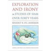 Exploration and Irony in Studies of Siam over Forty Years by Benedict R. O'G. Anderson