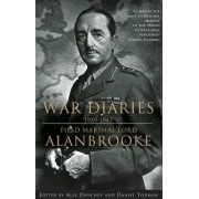 Alanbrooke War Diaries 1939-1945 by Alan Brooke Viscount Alanbrooke
