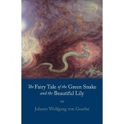 Fairy Tale of the Green Snake and the Beautiful Lily by Johann Wolfgang von Goethe